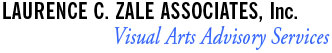 Laurence C. Zale Associates, Inc. Visual Arts Advisory Services